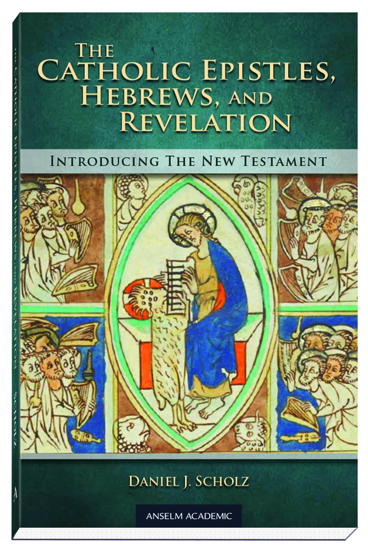 the catholic epistles  hebrews  and revelation